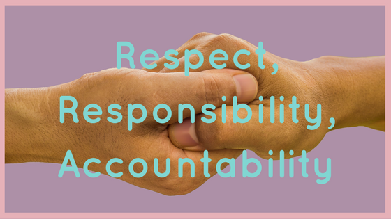 Respect, Responsibility, Accountability