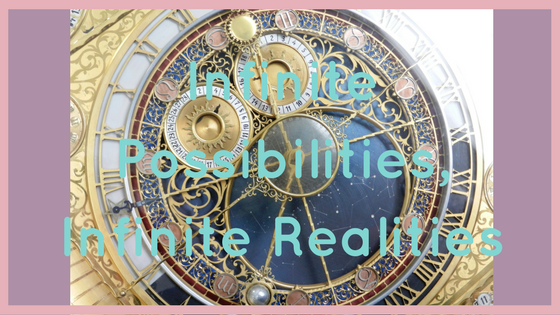 Infinite Possibilities, Infinite Realities